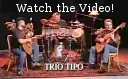 Watch Trio Tipo!